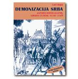 DEMONIZACIJA SRBA Zapadni imperijalizam, njegovi zločini, sluge i laži Emil Vlajki