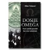 DOSIJE OMEGA Novi svetski poredak kao novi satanizam Milan Vidojević