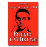 SARAJEVSKI ATENTAT 1934. - Princip i Veliki rat (Vladan Dinić)