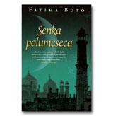 SENKA POLUMESECA - Fatima Buto