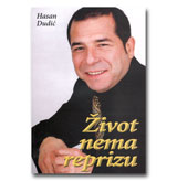 ŽIVOT NEMA REPRIZU - Hasan Dudić