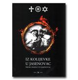 IZ KOLIJEVKE U JASENOVAC/From cradle to Jasenovac