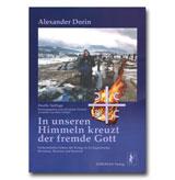 In unseren Himmeln kreuzt der fremde Gott - Verheimlichte Fakten der Kriege in Ex - Jugoslawien (Kroatien, Bosnien und Kosovo)