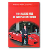 OD CIGANSKE MALE DO EVROPSKIH METROPOLA - Radoslav Rade Jovanović