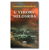 U VIHORU MILOSRĐA - Slobodan Vukosavljević