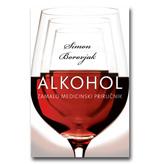 ALKOHOL – Zamalo medicinski priručnik - Simon Borovjak